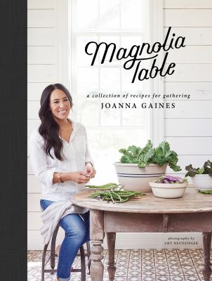Details about Magnolia Table: A Collection of Recipes for Gathering