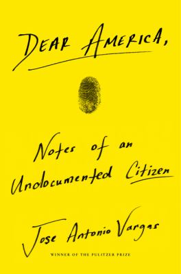 Details about Dear America: Notes of an Undocumented Citizen