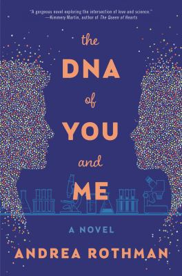 Details about The DNA of You and Me: A Novel