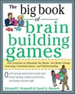 Details about Big book of brain-building games : fun activities to stimulate the brain--for better group learning, communication, and understanding