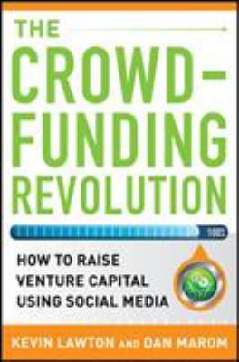 Details about The Crowdfunding Revolution How to Raise Venture Capital Using Social Media.