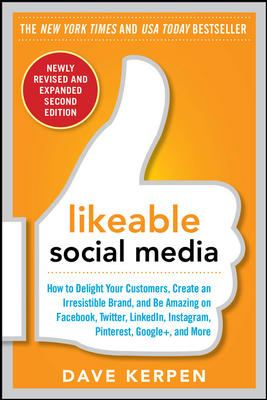 Details about Likeable Social Media: How to Delight Your Customers, Create an Irresistible Brand, and Be Amazing