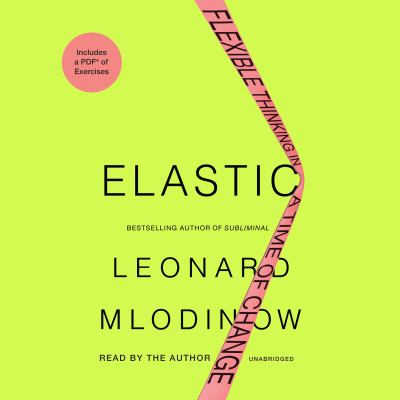 Details about Elastic: The Science of Flexible Thinking--In a Time of Change (sound recording)