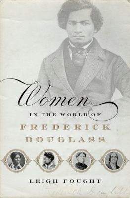 Details about Women in the World of Frederick Douglass