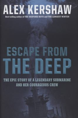 Details about Escape from the deep : the epic story of a legendary submarine and her courageous crew
