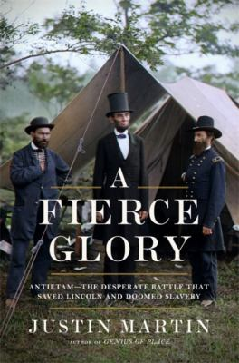 Details about A Fierce Glory: Antietam, Lincoln, and the End of Slavery