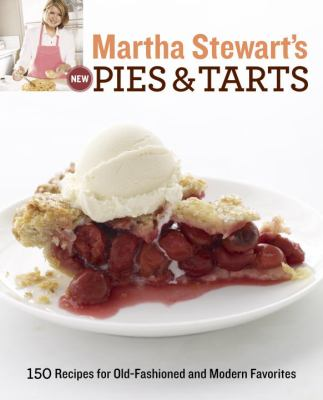 Details about Martha Stewart's new pies & tarts : 150 recipes for old-fashioned and modern favorites