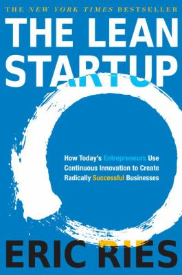 Details about The lean startup : how today's entrepreneurs use continuous innovation to create radically successful businesses
