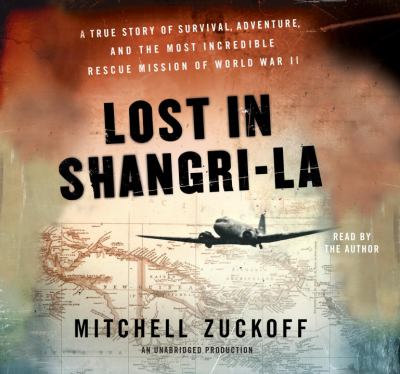 Details about Lost in Shangri-la [the epic true story of a World War II plane crash into the Stone Age]