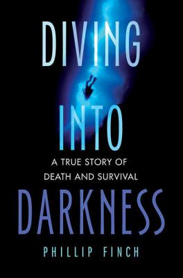Details about Diving into darkness : a true story of death and survival