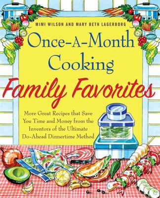 Details about Once-a-month cooking family favorites : more great recipes that save you time and money from the inventors of the ultimate do-ahead dinnertime method