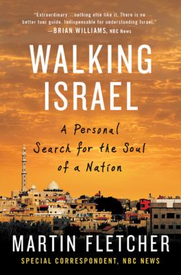 Details about Walking Israel : a personal search for the soul of a nation
