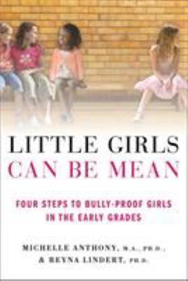 Details about Little girls can be mean : four steps to bully-proof girls in the early grades