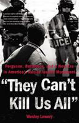 Details about They Can't Kill Us All: Ferguson, Baltimore, and a New Era in America's Racial Justice Movement