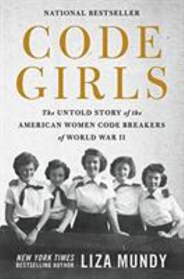 Details about Code Girls: The Untold Story of the American Women Code Breakers Who Helped Win World War II