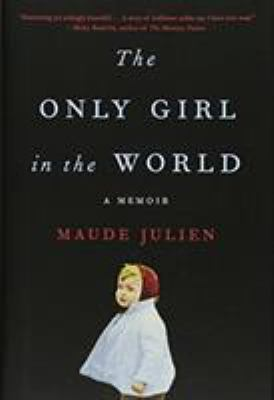 Details about The Only Girl in the World: A Memoir