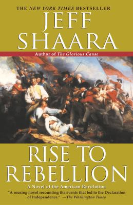 Details about Rise to Rebellion: A Novel of the American Revolution