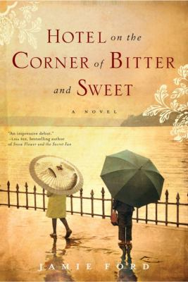 Details about Hotel on the corner of bitter and sweet : a novel