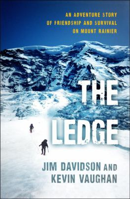 Details about The Ledge: An Adventure Story of Friendship and Survival on Mount Rainier