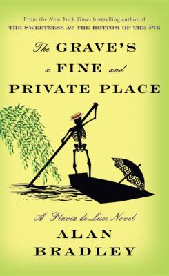 Details about The Grave's a Fine and Private Place: A Flavia de Luce Novel