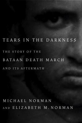 Details about Tears in the darkness : the story of the Bataan Death March and its aftermath