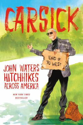 Details about Carsick: John Waters Hitchhikes Across America