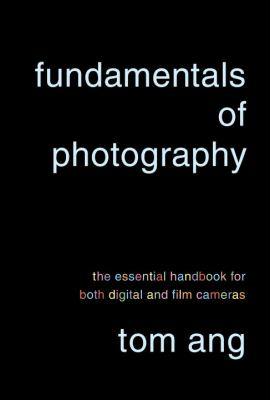 Details about Fundamentals of photography : the essential handbook for both digital and film cameras