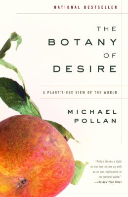 Details about The botany of desire : a plant's-eye view of the world