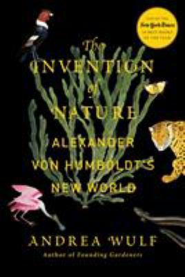 Details about The Invention of Nature: Alexander von Humboldt's New World