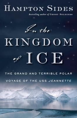 Details about In the kingdom of ice : the grand and terrible polar voyage of the U.S.S. Jeannette