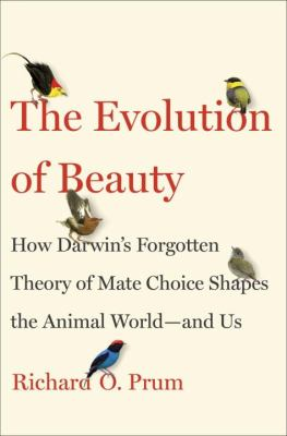 Details about The Evolution of Beauty: How Darwin's Forgotten Theory of Mate Choice Shapes the Animal World - And Us