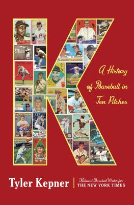 Details about K: A History of Baseball in Ten Pitches