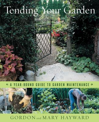 Details about Tending your garden : a year-round guide to garden maintenance