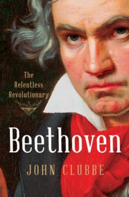 Details about Beethoven: the relentless revolutionary