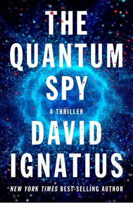 Details about The Quantum Spy: A Thriller
