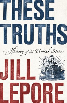 Details about These Truths: A History of the United States