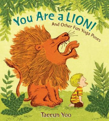 Details about You Are a Lion! and Other Fun Yoga Poses: And Other Fun Yoga Poses