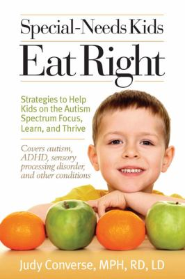 Details about Special-needs kids eat right : strategies to help kids on the autism spectrum focus, learn, and thrive