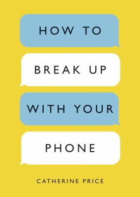 Details about How to Break up with Your Phone: The 30-Day Plan to Take Back Your Life