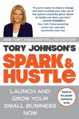 Details about Spark & hustle : launch and grow your small business now
