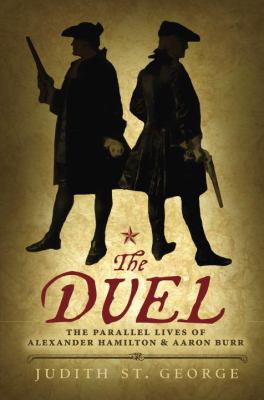 Details about The Duel: The Parallel Lives of Alexander Hamilton and Aaron Burr
