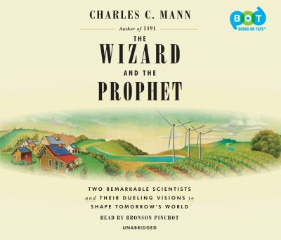 Details about The Wizard and the Prophet: Two Remarkable Scientists and Their Dueling Visions to Shape Tomorrow's World (sound recording)