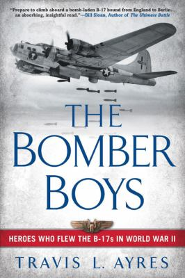 Details about The bomber boys : heroes who flew the B-17s in World War II