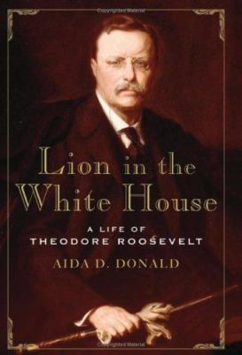 Details about Lion in the White House : a life of Theodore Roosevelt
