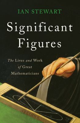 Details about Significant Figures: The Lives and Work of Great Mathematicians