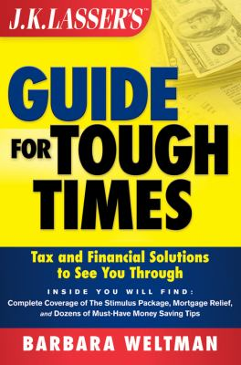 Details about J.K. Lasser's guide for tough times : tax and financial solutions to see you through