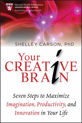 Details about Your creative brain : seven steps to maximize imagination, productivity, and innovation in your life