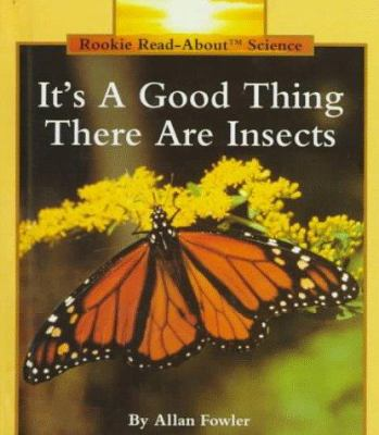 Details about It's a Good Thing There Are Insects