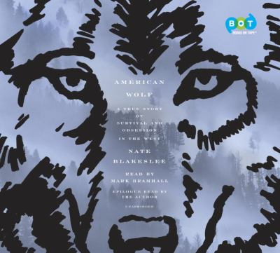 Details about American Wolf: A True Story of Survival and Obsession in the West (sound recording)