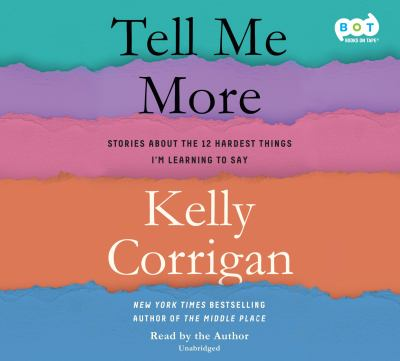 Details about Tell me more: stories about the 12 hardest things I'm learning to say (sound recording)